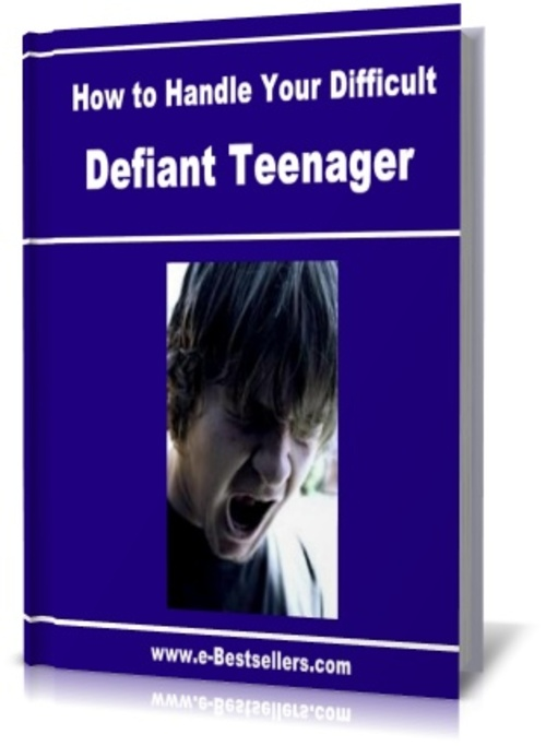Product picture How to Handle Your Difficult Defiant Teenager