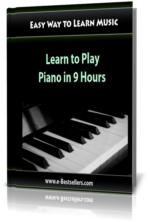 Product picture Easy Way to Learn Music: Learn to Play Piano in 9 Hours