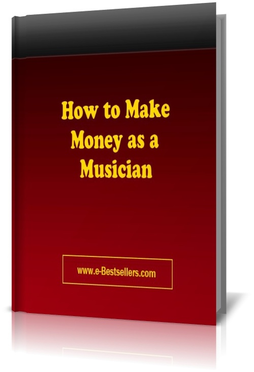 Product picture How to Make Money as a Musician